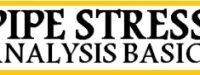 BASICS OF PIPE STRESS ANALYSIS: A PRESENTATION-Part 2 of 2