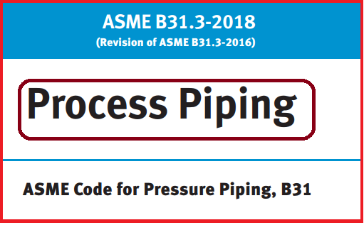 Few Changes in the 2018 Edition of ASME B 31 3 2018 with