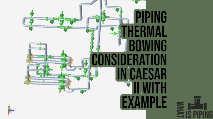 Thermal Bowing in Caesar II