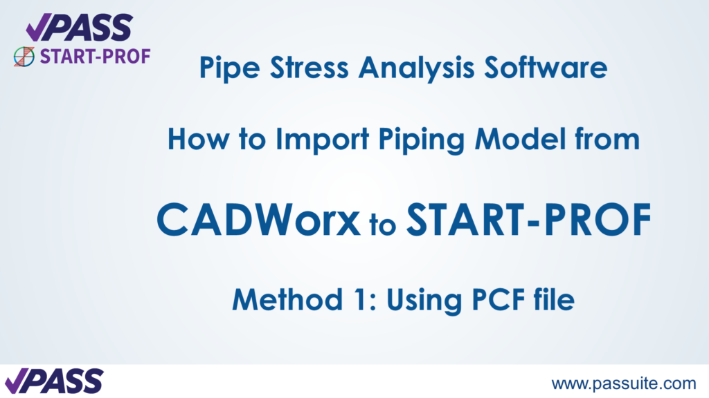 Importing Piping Model from CADWorx to START-PROF