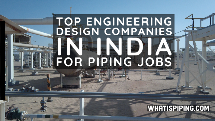 Top Engineering Design Companies in INDIA for Piping Jobs